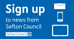 Sign Up to News Alerts from Sefton Council