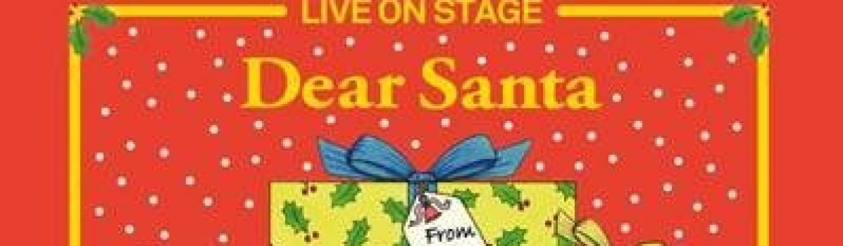 Dear Santa – Live at The Atkinson