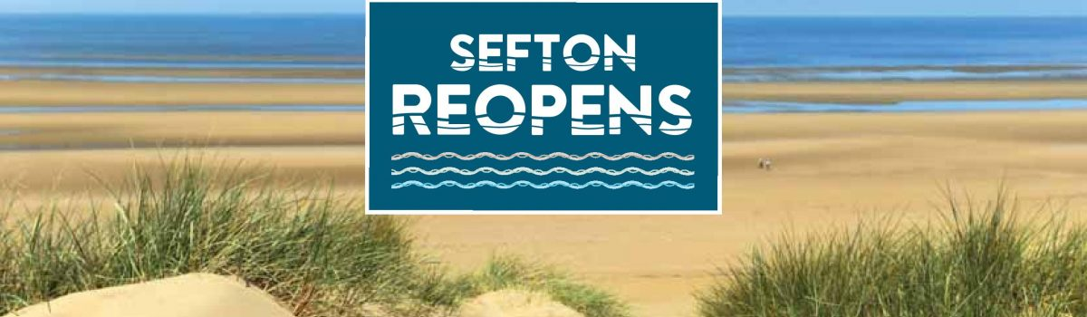 Sefton Reopens – A guide to safe reopening of businesses