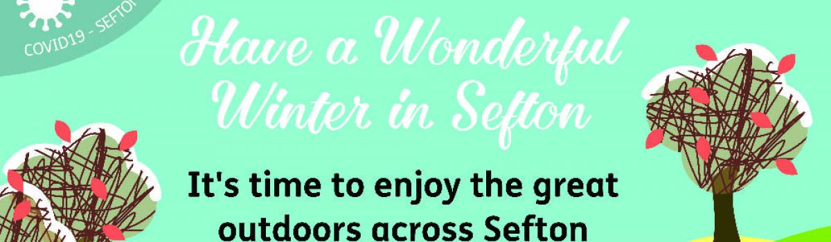 Get outdoors safely across Sefton this winter