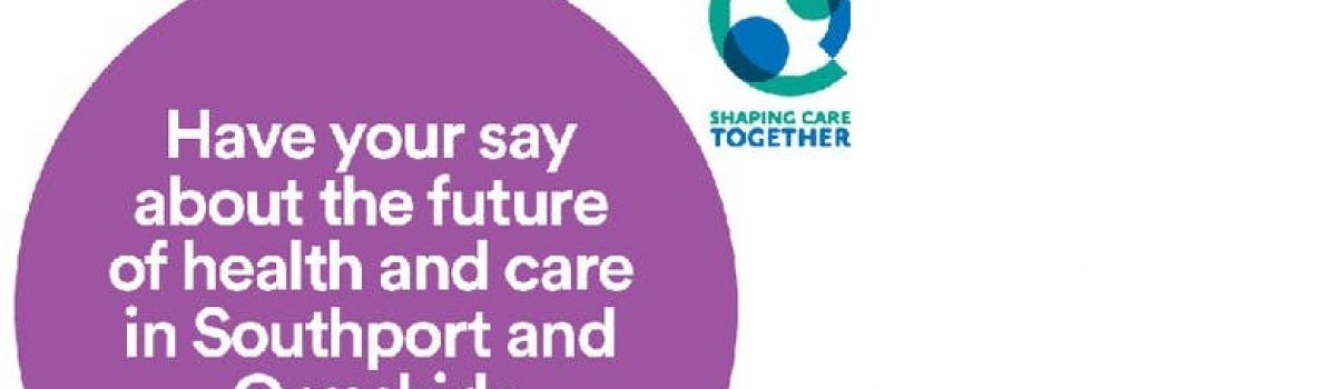 Help to shape the future of your local health service in Southport and Formby
