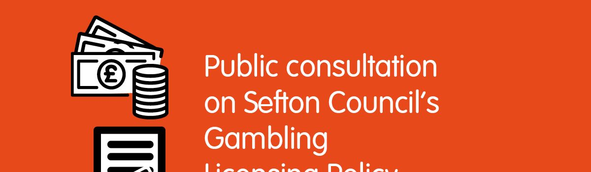Public consultation launched on Sefton Council's Gambling Licensing Policy