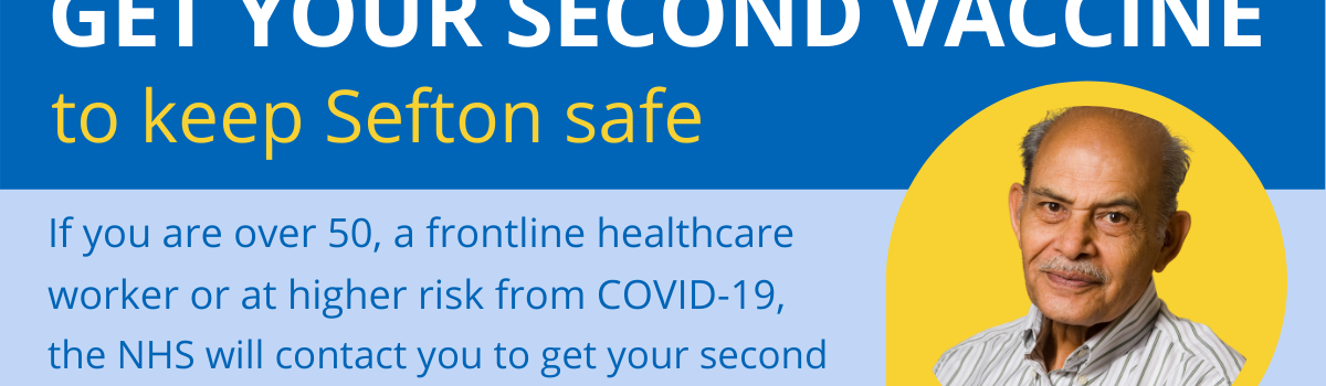 People in Sefton encouraged to have their second COVID-19 vaccine