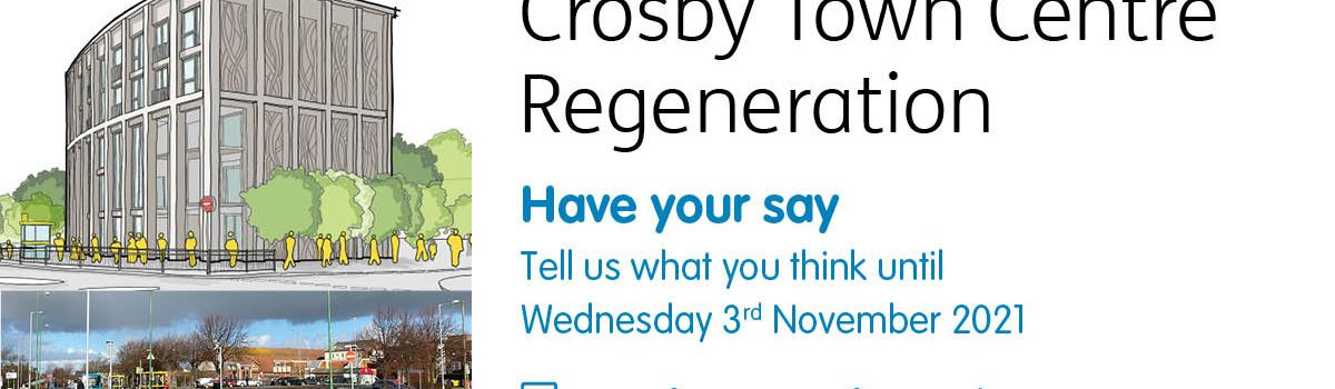 Have your say on Crosby Town Centre Regeneration proposals