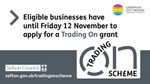 Eligible business will have until Friday 12th November to apply for a Trading On grant